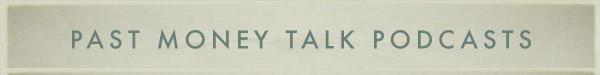 Past Money Talk Podcasts