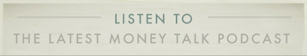 Listen To The Latest Money Talk Podcast